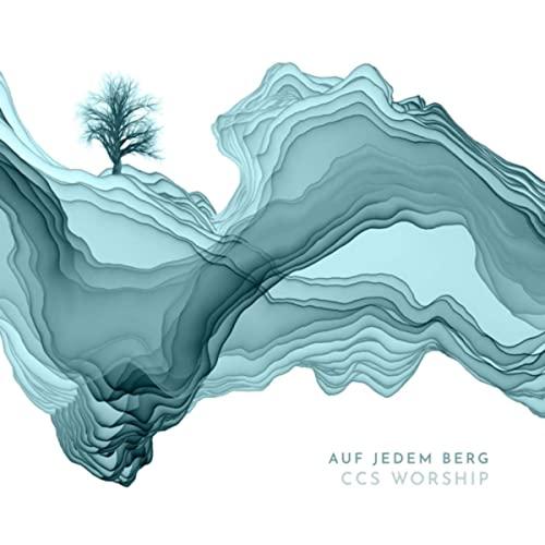 Cover - Auf jedem Berg - CCS Worship